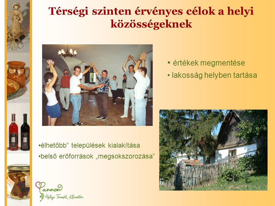 Térségi szinten érvényes célok a helyi közösségeknek