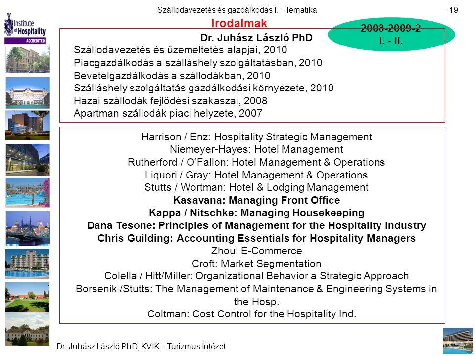 Irodalmak 2008-2009-2 I. - II. Dr. Juhász László PhD