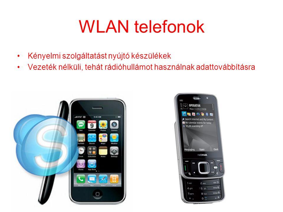 WLAN telefonok Kényelmi szolgáltatást nyújtó készülékek
