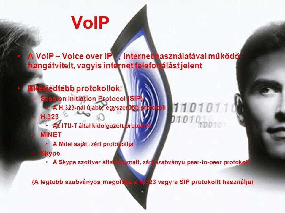 VoIP A VoIP – Voice over IP - , internet használatával működő hangátvitelt, vagyis internet telefonálást jelent.