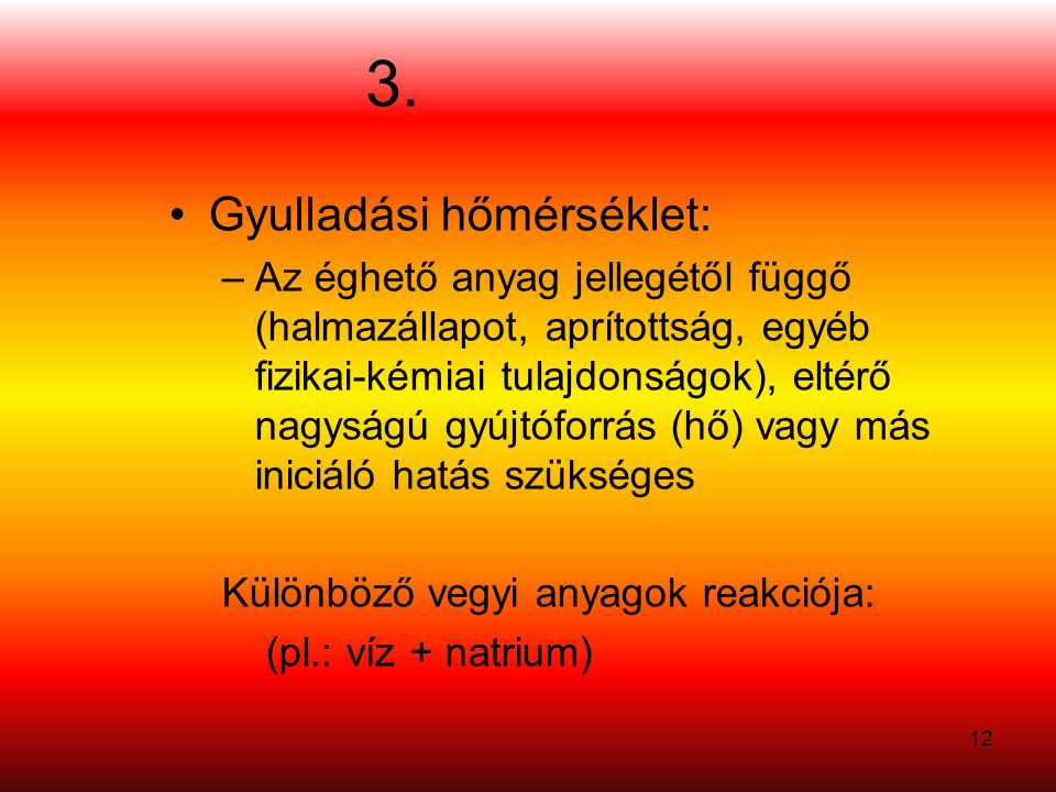 3. Gyulladási hőmérséklet: