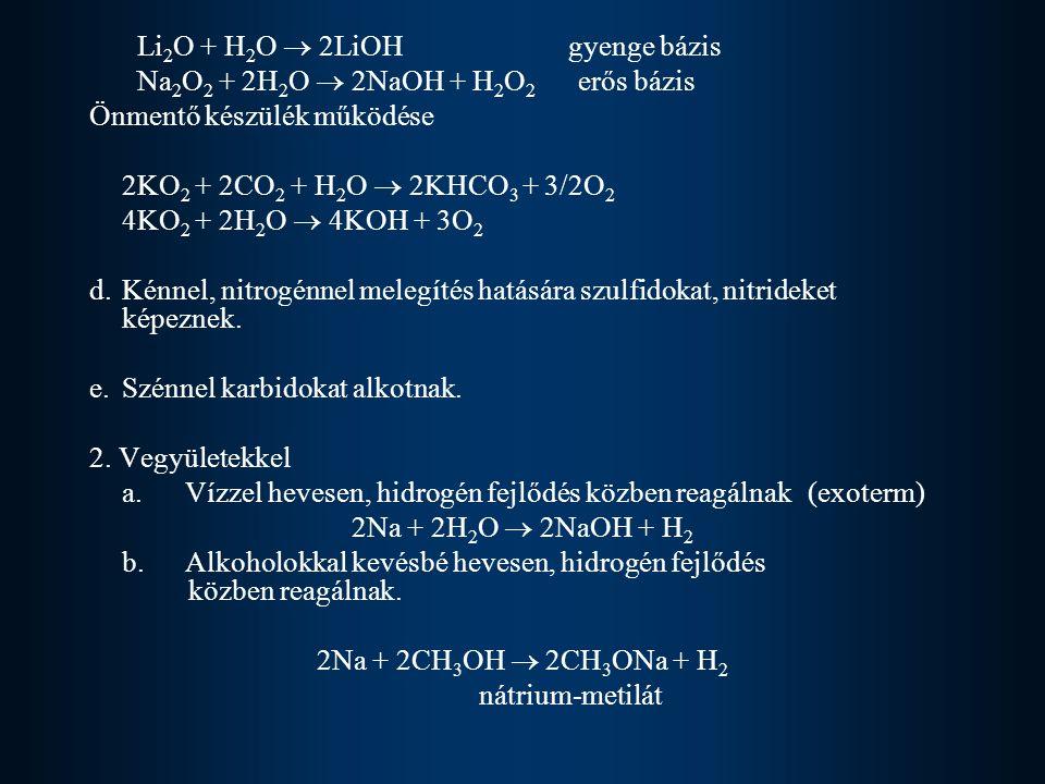 Na2O2 + 2H2O  2NaOH + H2O2 erős bázis Önmentő készülék működése