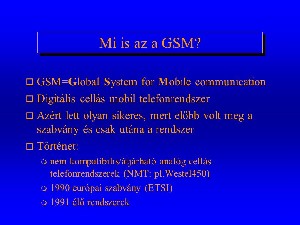 Mi is az a GSM GSM=Global System for Mobile communication