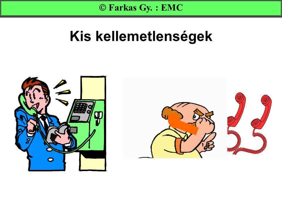  Farkas Gy. : EMC Kis kellemetlenségek