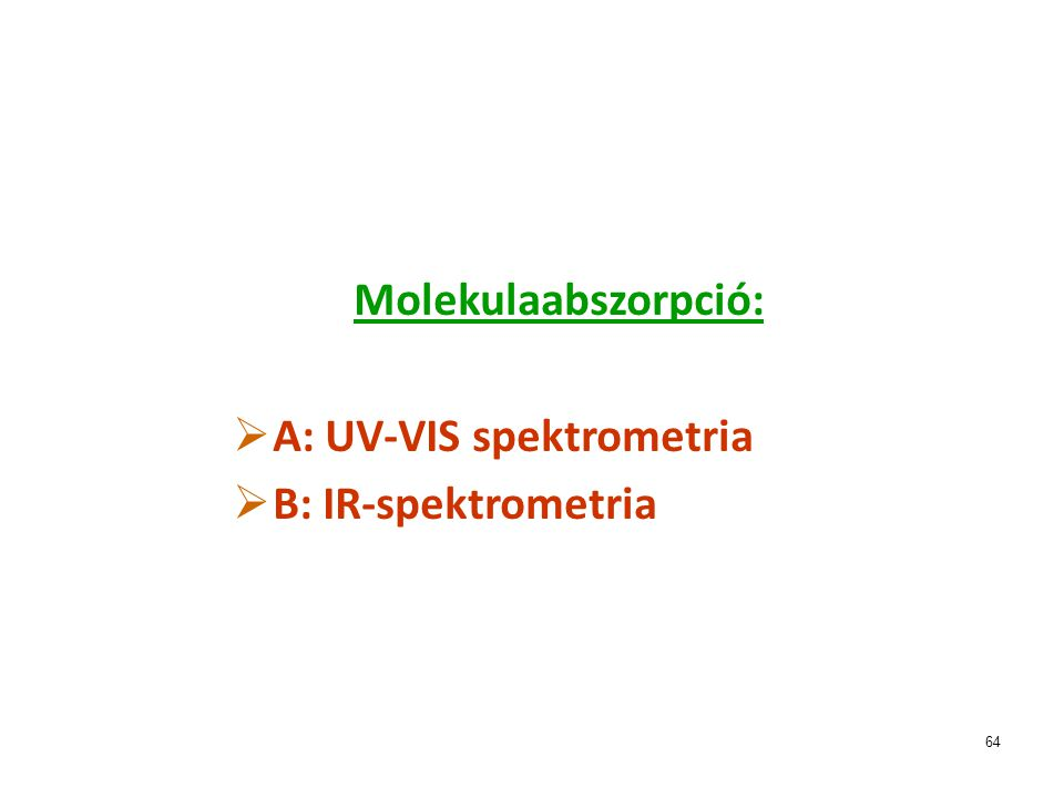 A: UV-VIS spektrometria B: IR-spektrometria