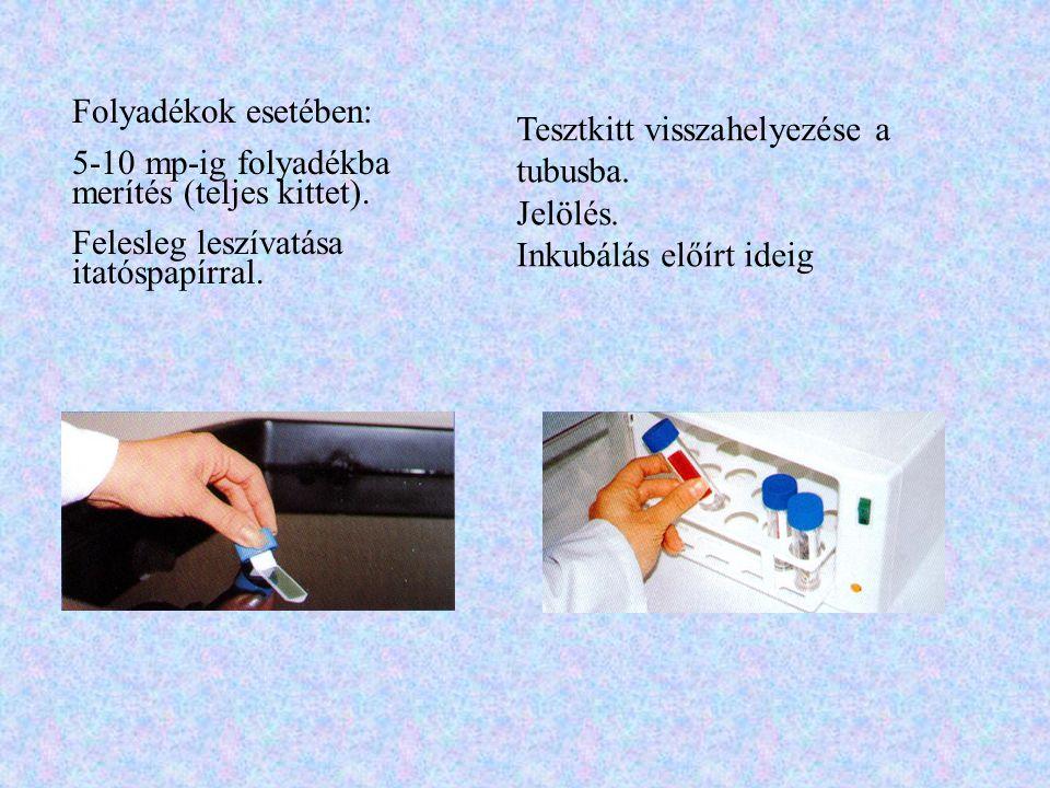 Folyadékok esetében: 5-10 mp-ig folyadékba merítés (teljes kittet). Felesleg leszívatása itatóspapírral.