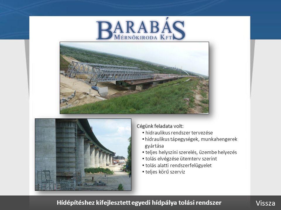 Hídépítéshez kifejlesztett egyedi hídpálya tolási rendszer
