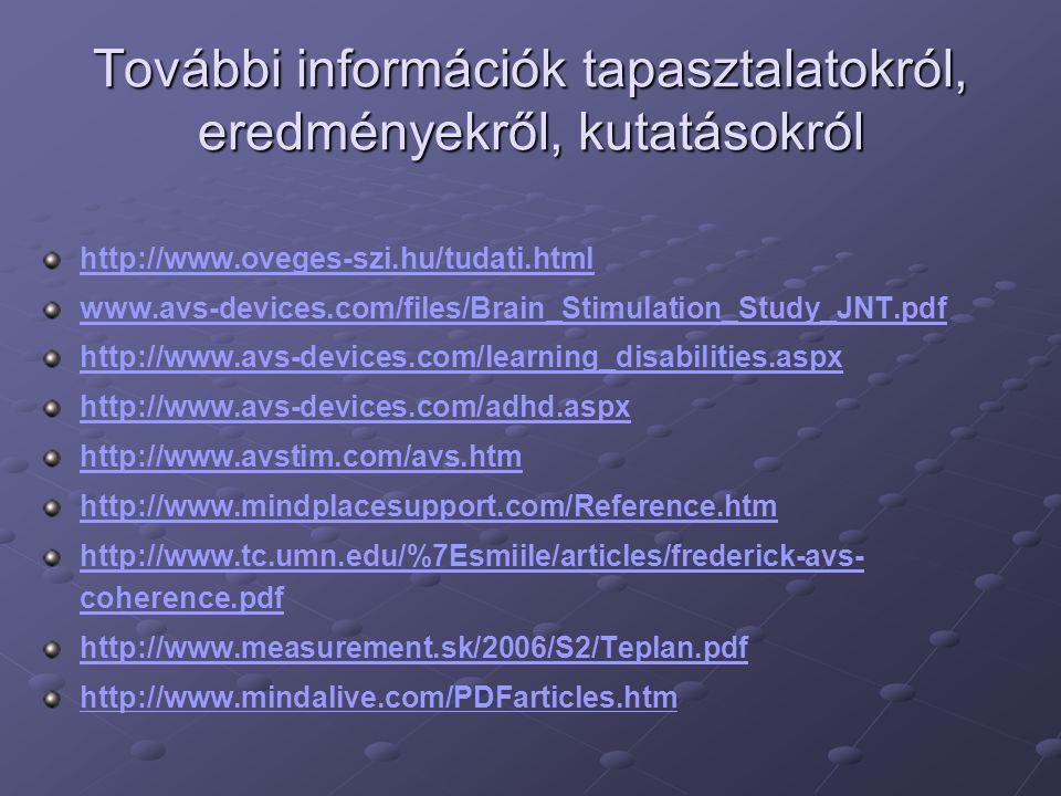 További információk tapasztalatokról, eredményekről, kutatásokról