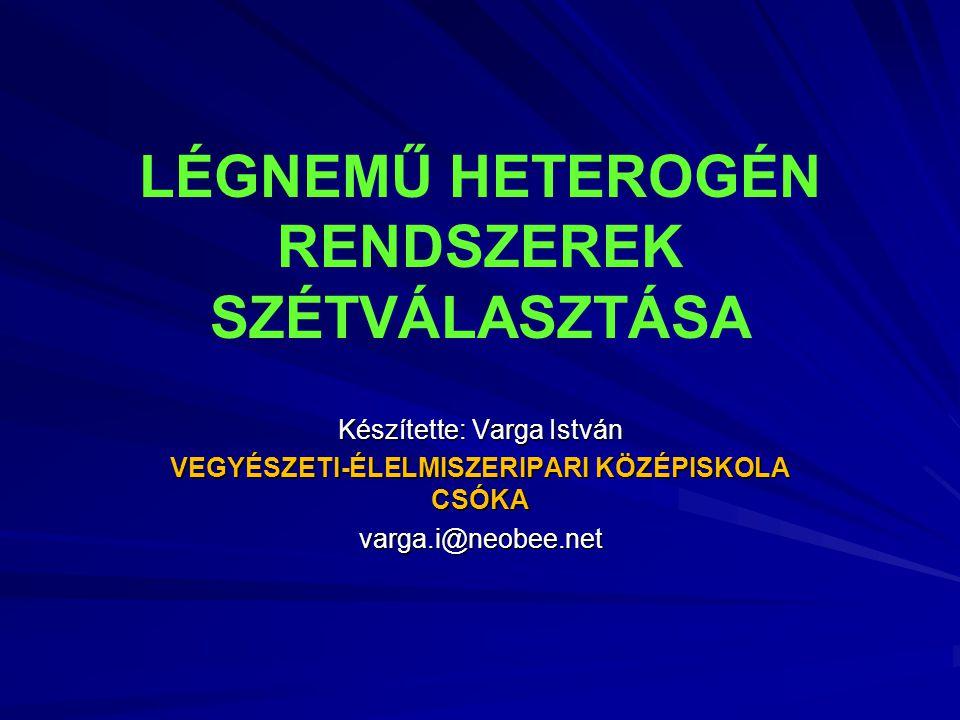 LÉGNEMŰ HETEROGÉN RENDSZEREK SZÉTVÁLASZTÁSA