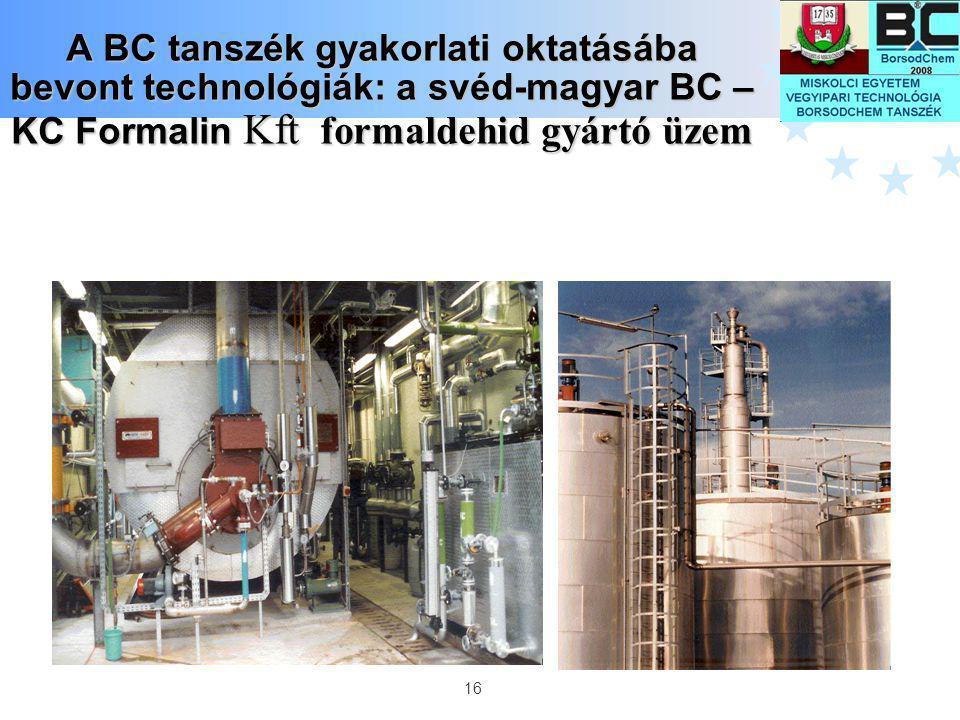 A BC tanszék gyakorlati oktatásába bevont technológiák: a svéd-magyar BC – KC Formalin Kft formaldehid gyártó üzem