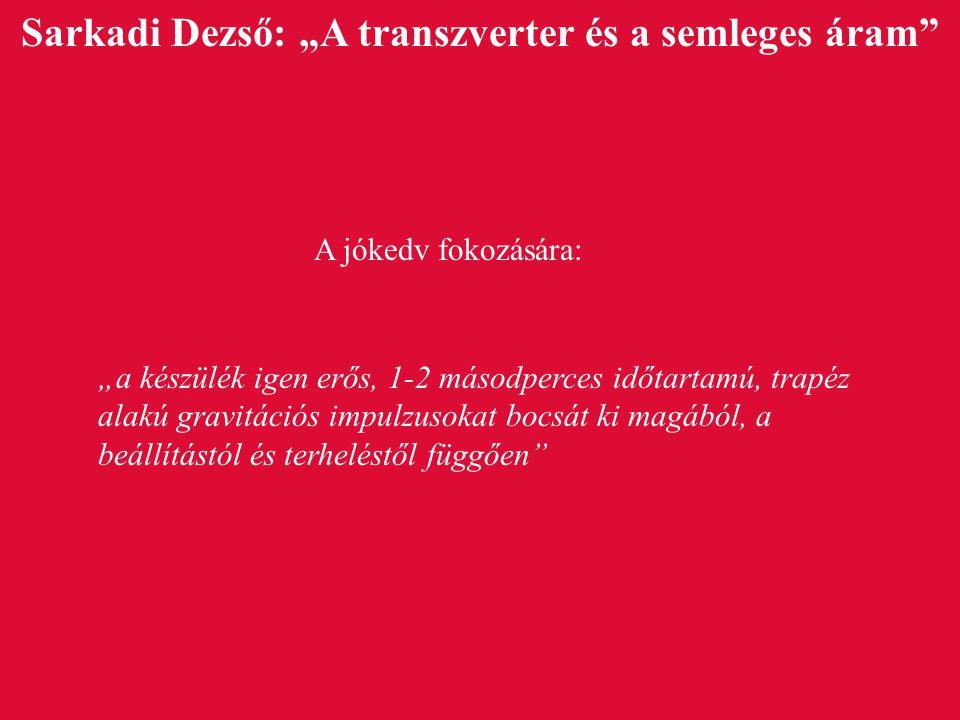 """Sarkadi Dezső: """"A transzverter és a semleges áram"""