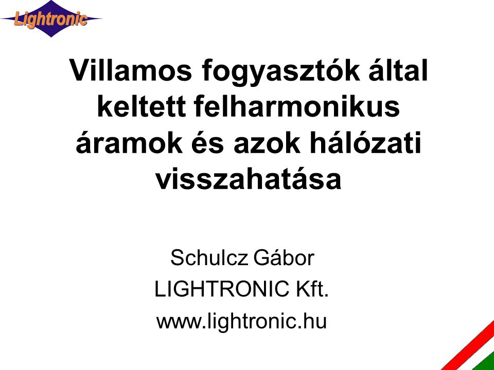 Schulcz Gábor LIGHTRONIC Kft. www.lightronic.hu