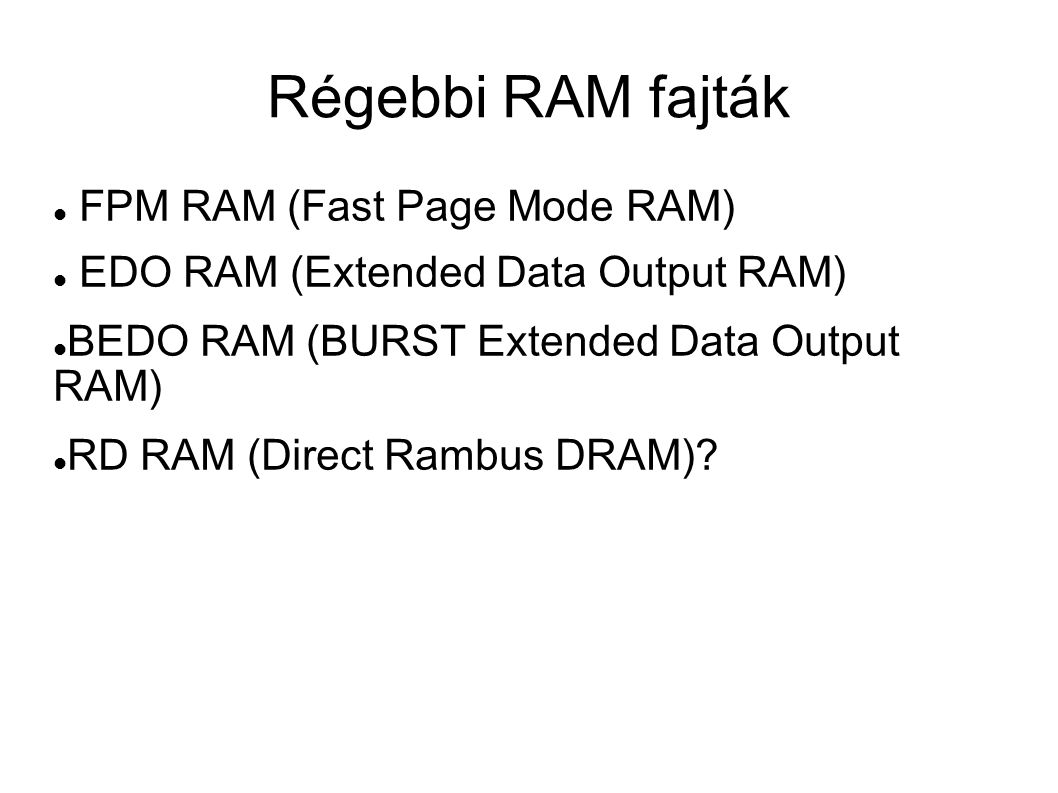 Régebbi RAM fajták FPM RAM (Fast Page Mode RAM)