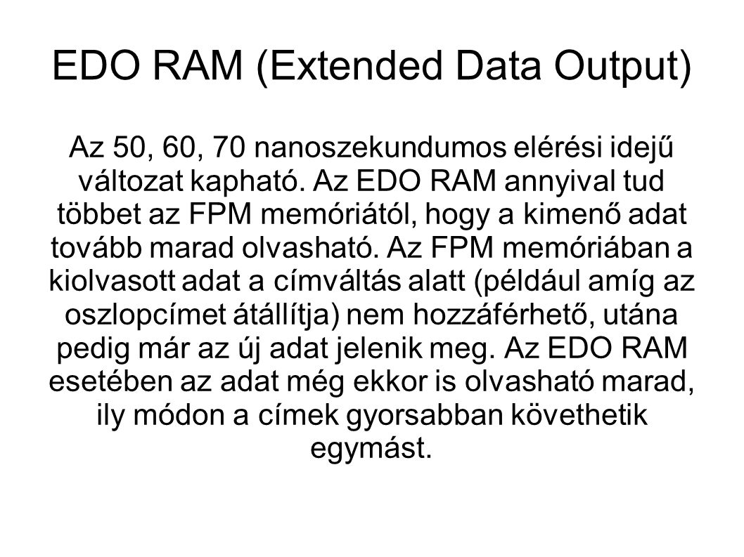 EDO RAM (Extended Data Output)‏