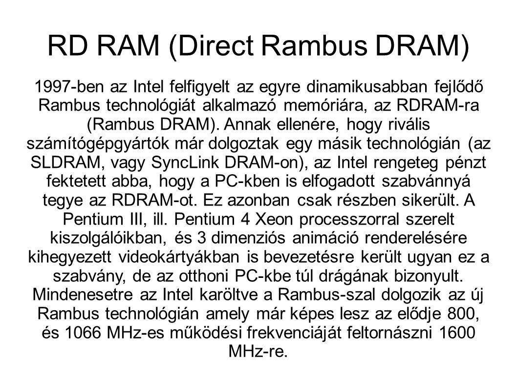 RD RAM (Direct Rambus DRAM)‏
