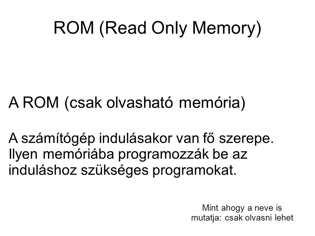 ROM (Read Only Memory)‏