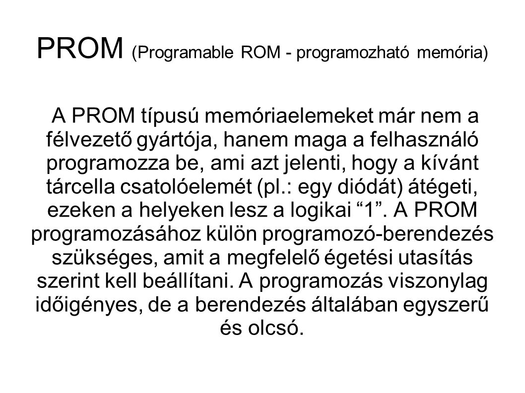 PROM (Programable ROM - programozható memória)