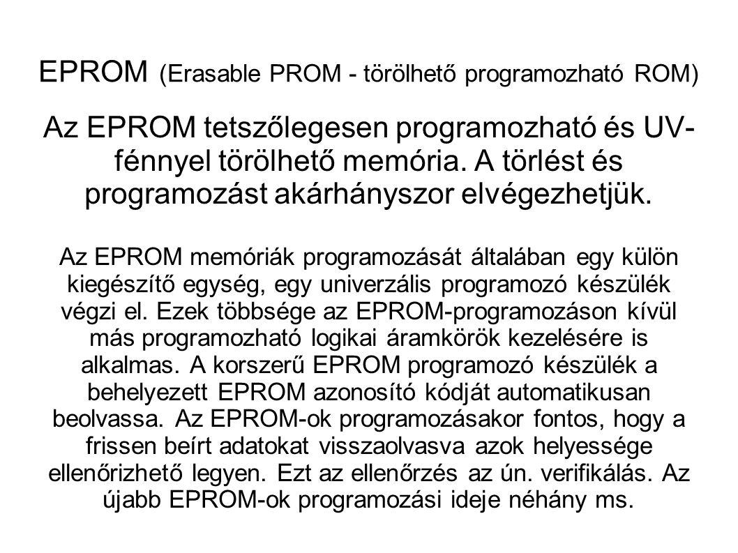 EPROM (Erasable PROM - törölhető programozható ROM)