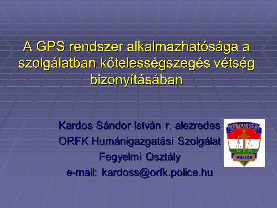 A GPS rendszer alkalmazhatósága a szolgálatban kötelességszegés vétség bizonyításában