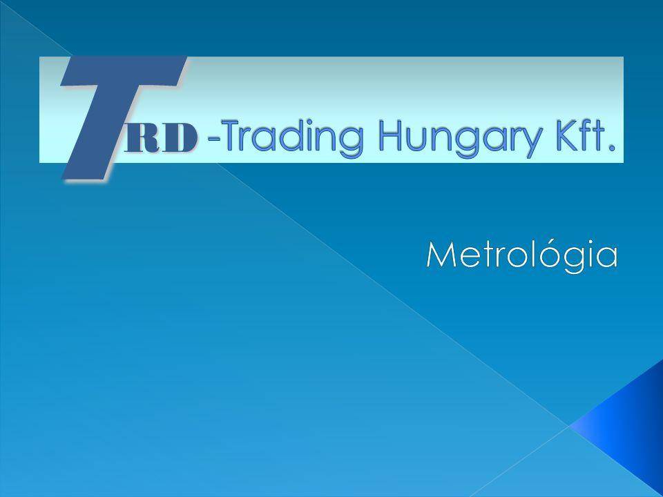 T RD -Trading Hungary Kft. Metrológia