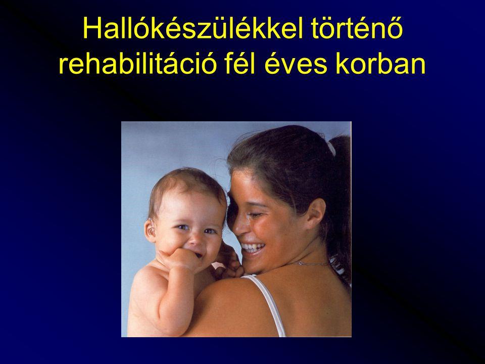 Hallókészülékkel történő rehabilitáció fél éves korban