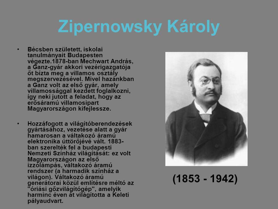 Zipernowsky Károly (1853 - 1942)