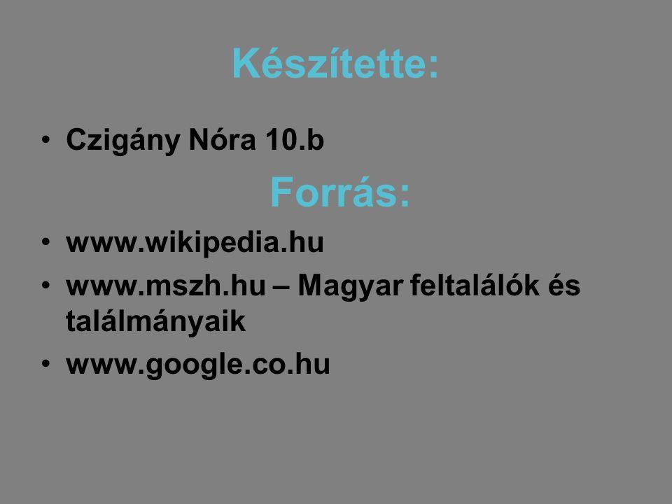 Készítette: Forrás: Czigány Nóra 10.b www.wikipedia.hu