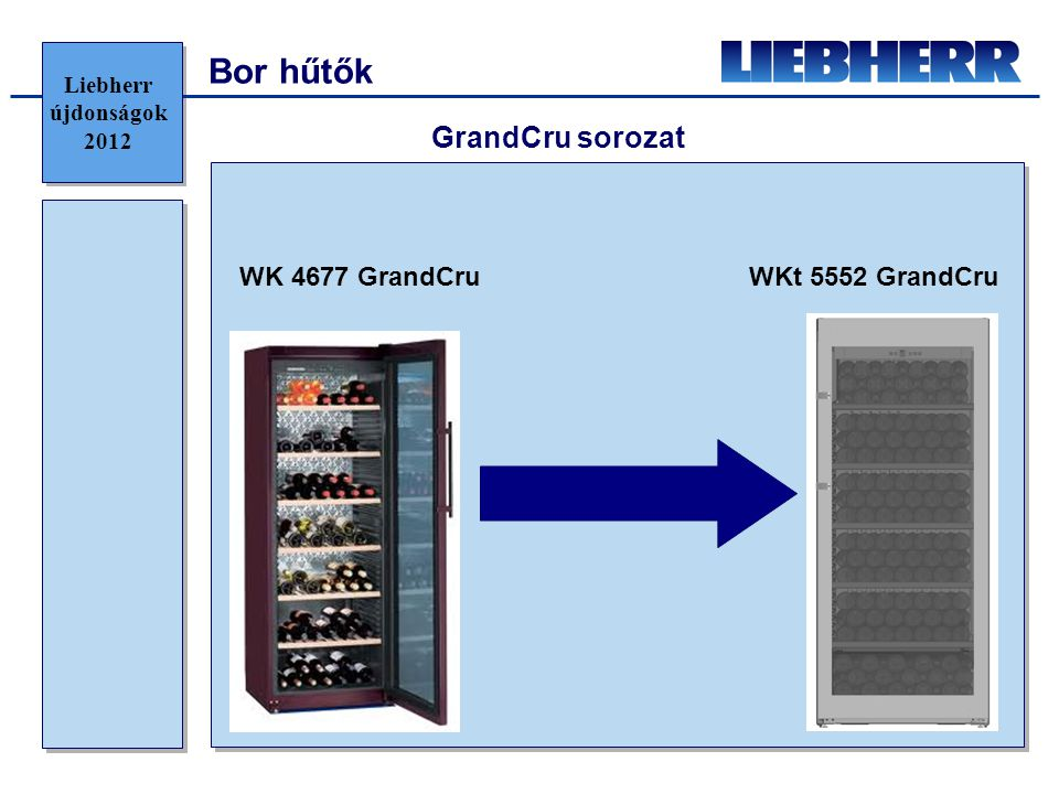 Bor hűtők GrandCru sorozat WK 4677 GrandCru WKt 5552 GrandCru