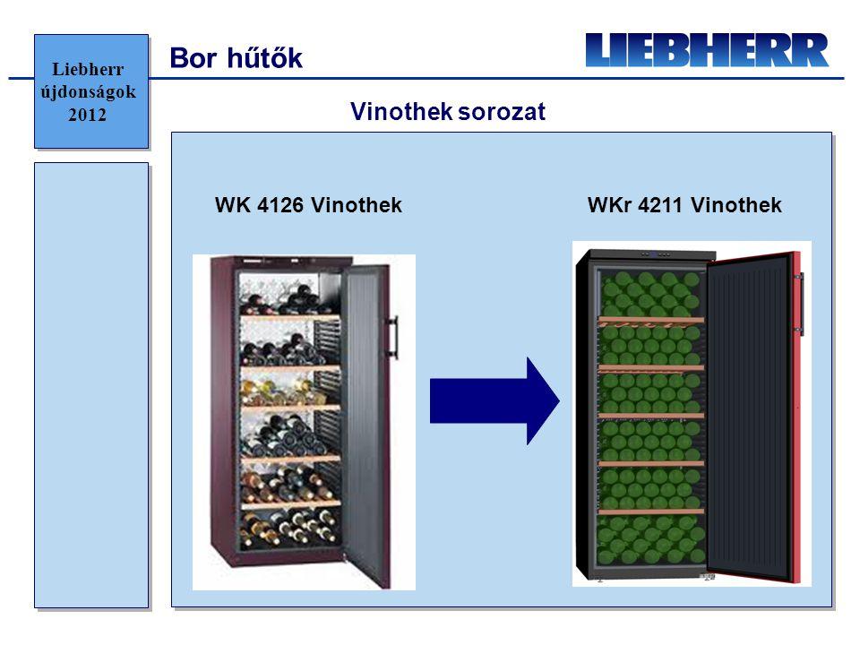 Bor hűtők Vinothek sorozat WK 4126 Vinothek WKr 4211 Vinothek