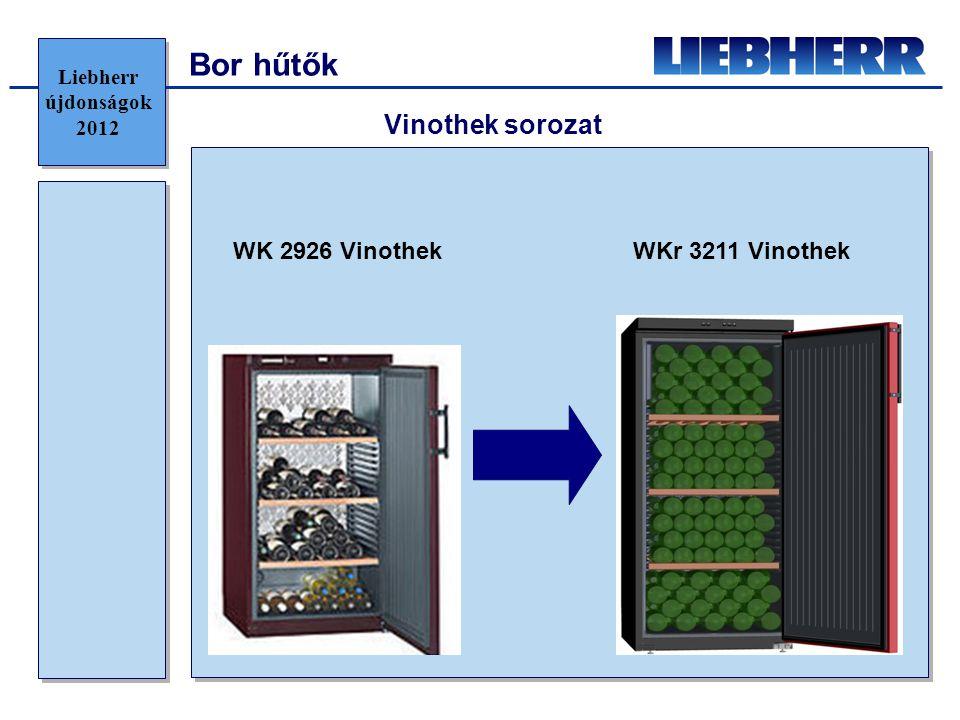 Bor hűtők Vinothek sorozat WK 2926 Vinothek WKr 3211 Vinothek