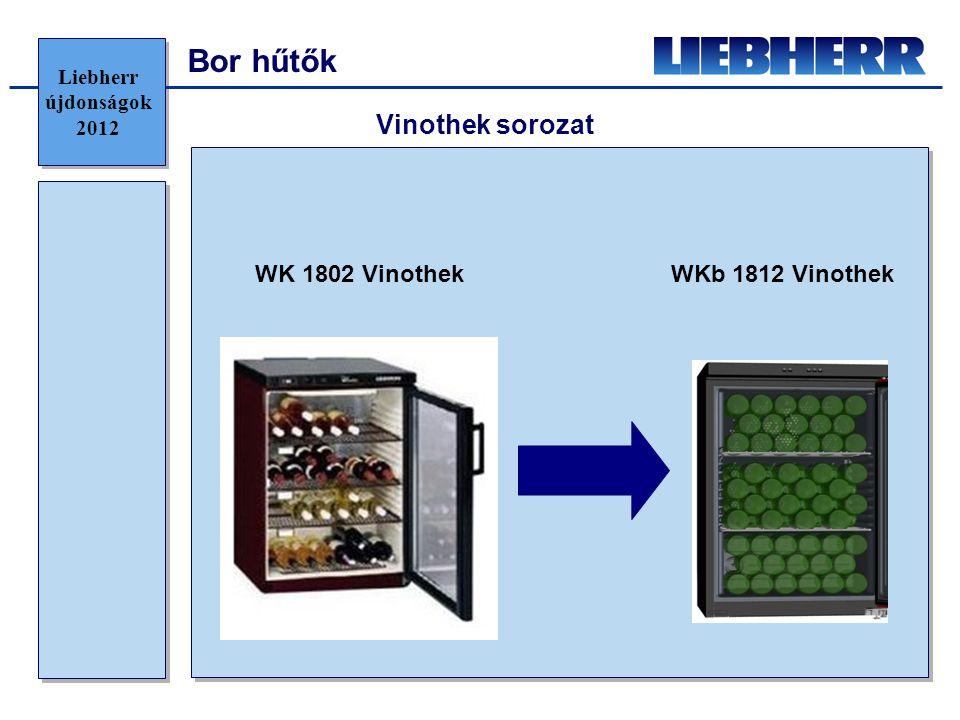 Bor hűtők Vinothek sorozat WK 1802 Vinothek WKb 1812 Vinothek