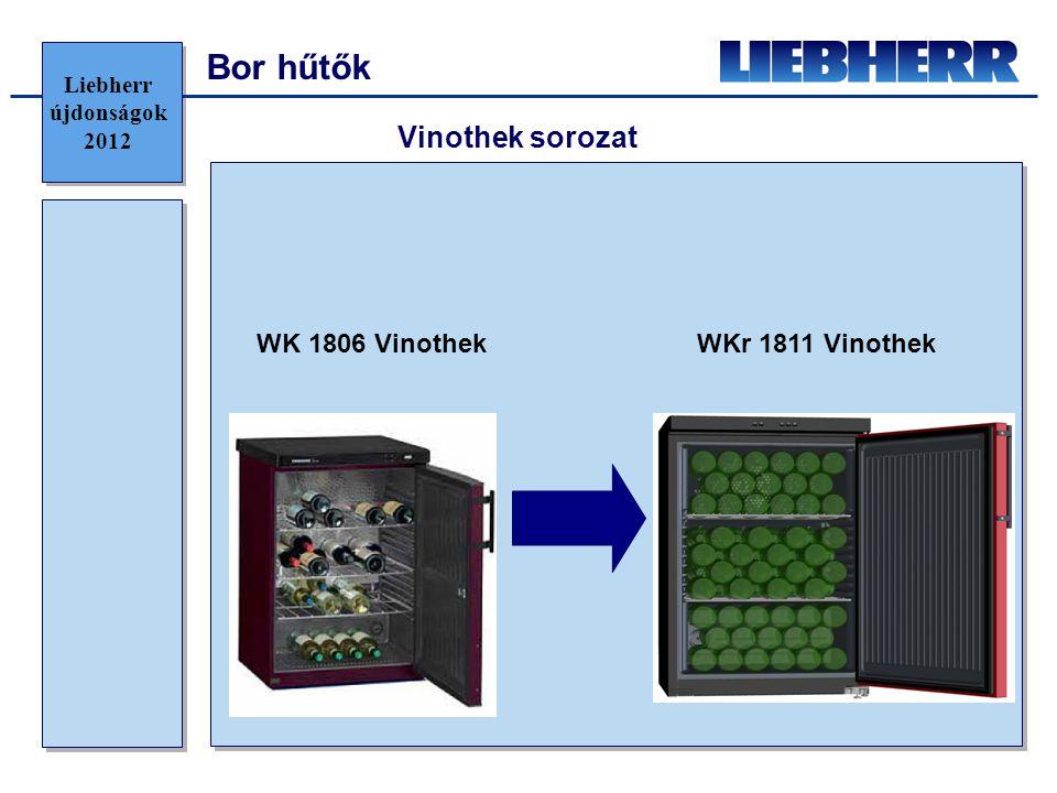 Bor hűtők Vinothek sorozat WK 1806 Vinothek WKr 1811 Vinothek