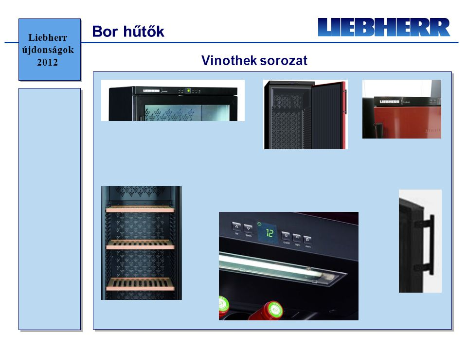 Bor hűtők Liebherr újdonságok 2012 Vinothek sorozat