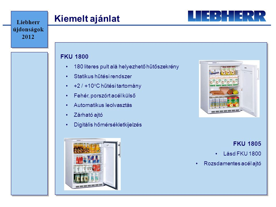 Kiemelt ajánlat Liebherr újdonságok 2012 FKU 1800 FKU 1805