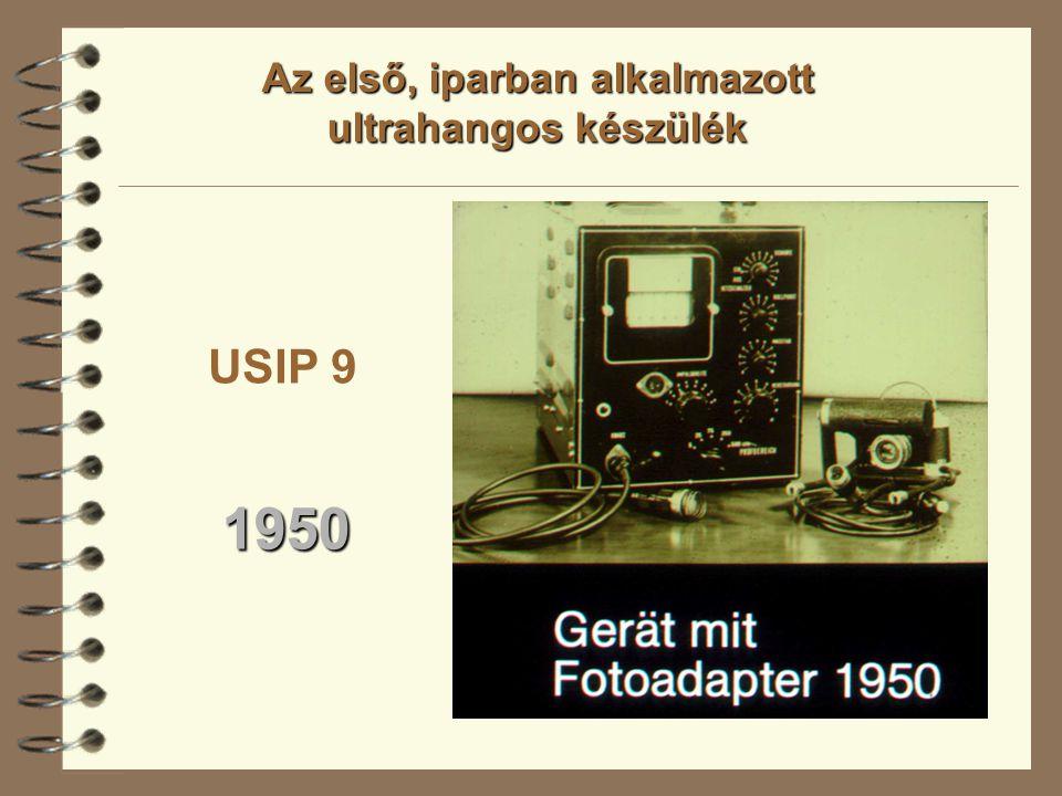 Az első, iparban alkalmazott ultrahangos készülék