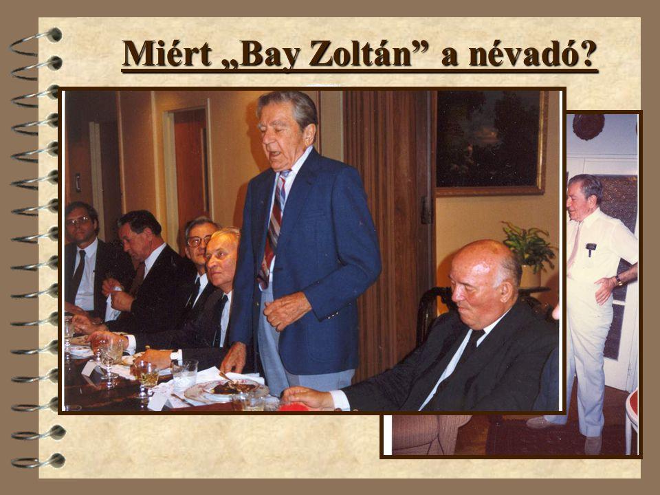 """Miért """"Bay Zoltán a névadó"""