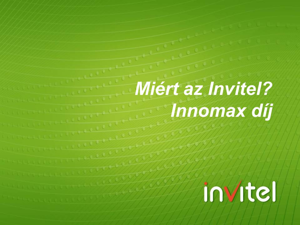 Miért az Invitel Innomax díj