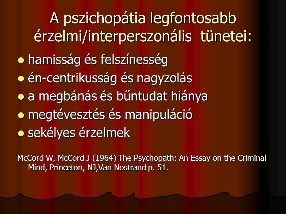 A pszichopátia legfontosabb érzelmi/interperszonális tünetei: