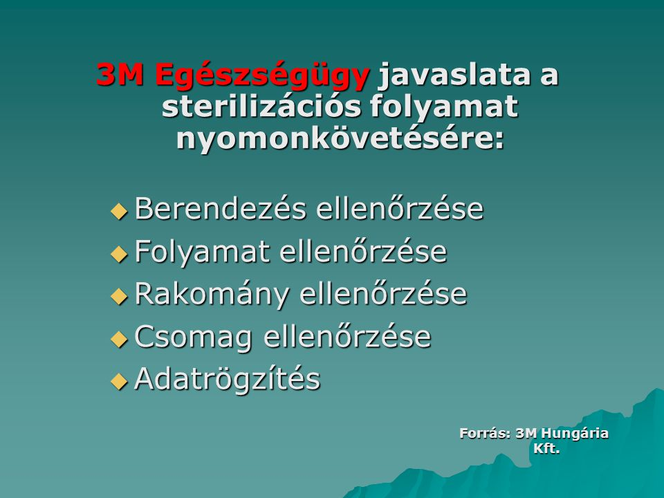 3M Egészségügy javaslata a sterilizációs folyamat nyomonkövetésére: