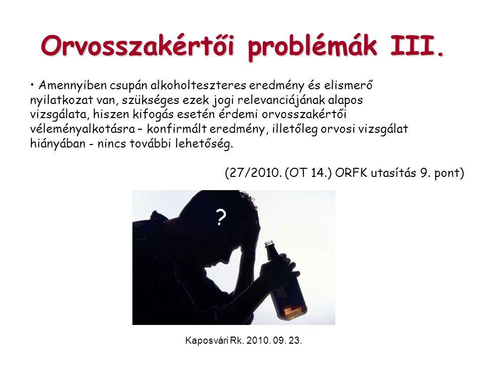 Orvosszakértői problémák III.