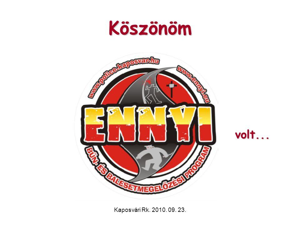 Köszönöm volt... Kaposvári Rk. 2010. 09. 23.