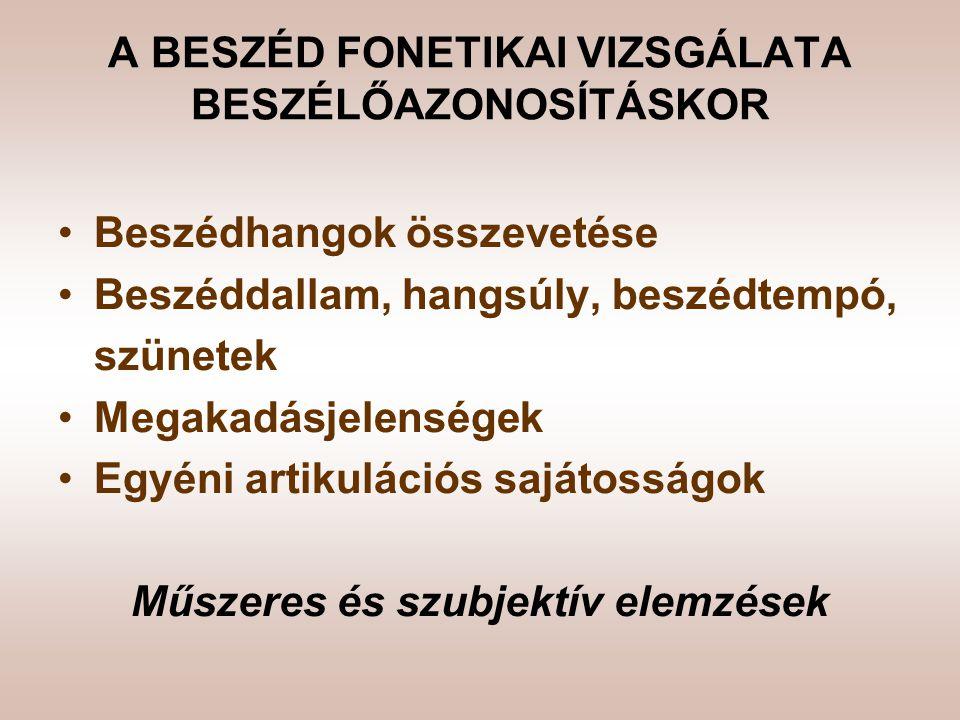 A BESZÉD FONETIKAI VIZSGÁLATA BESZÉLŐAZONOSÍTÁSKOR