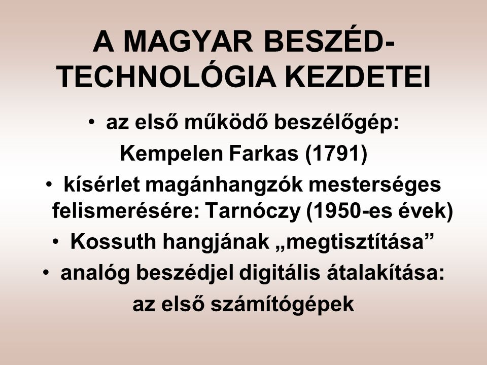 A MAGYAR BESZÉD-TECHNOLÓGIA KEZDETEI