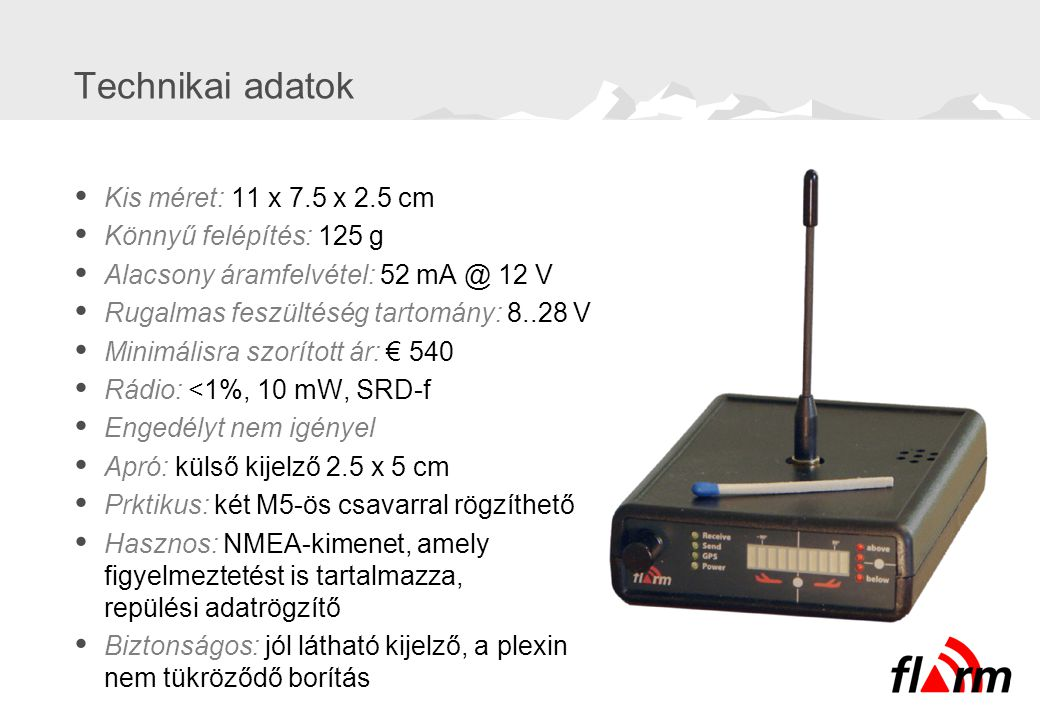 Technikai adatok Kis méret: 11 x 7.5 x 2.5 cm Könnyű felépítés: 125 g