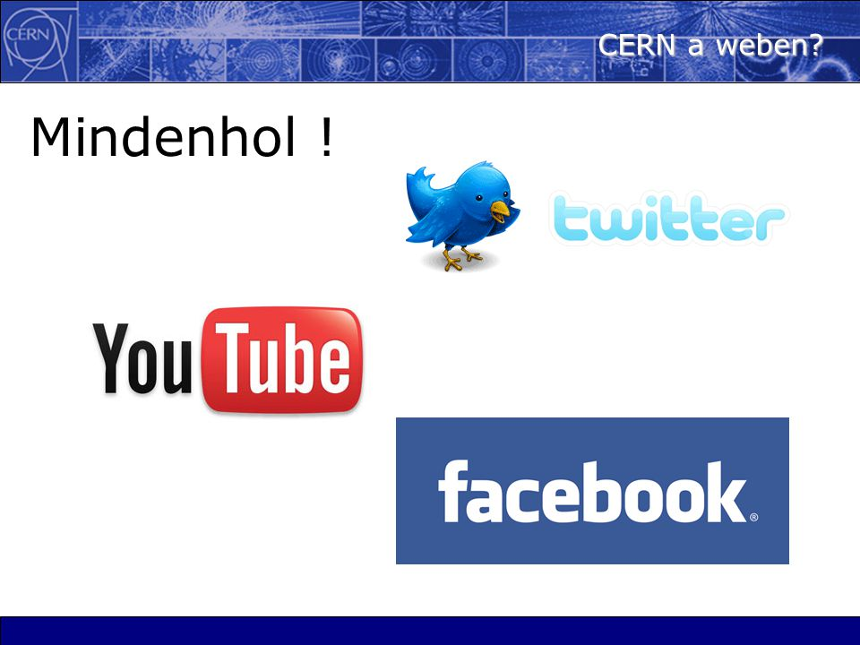 CERN a weben Mindenhol !