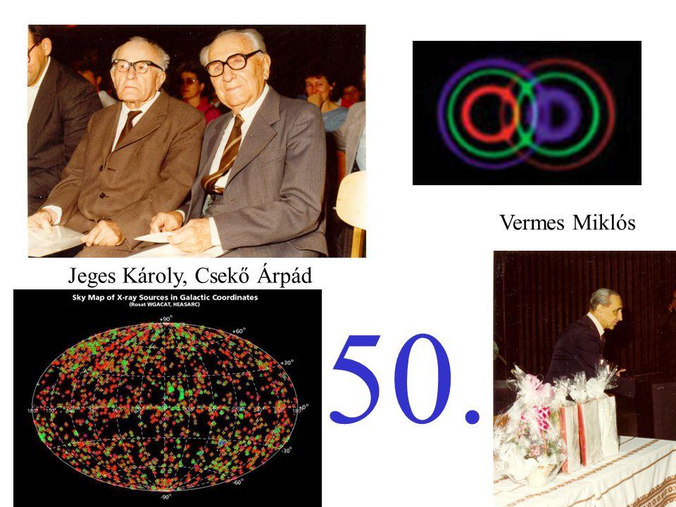 Vermes Miklós Jeges Károly, Csekő Árpád 50.