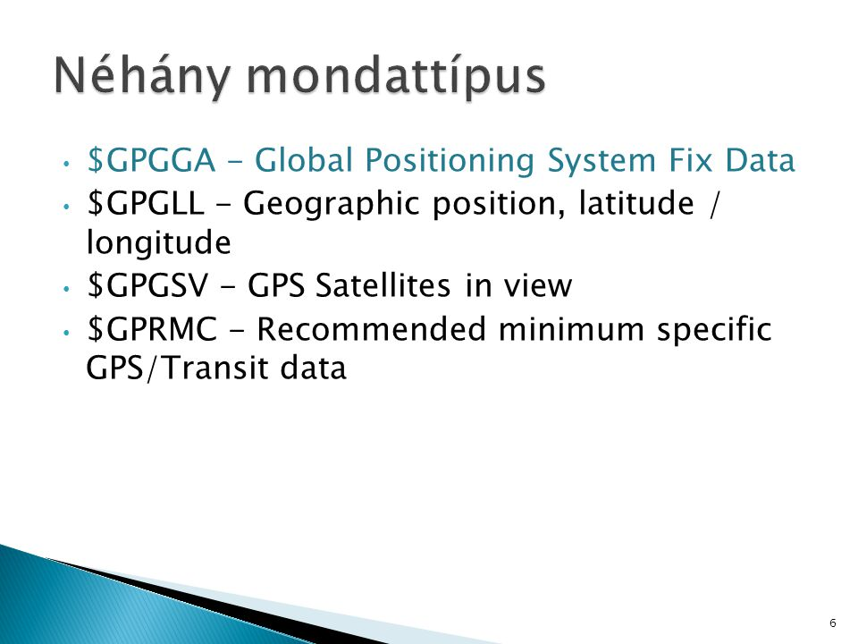 Néhány mondattípus $GPGGA - Global Positioning System Fix Data