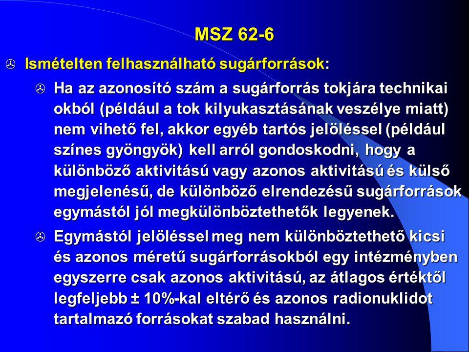 MSZ 62-6 Ismételten felhasználható sugárforrások: