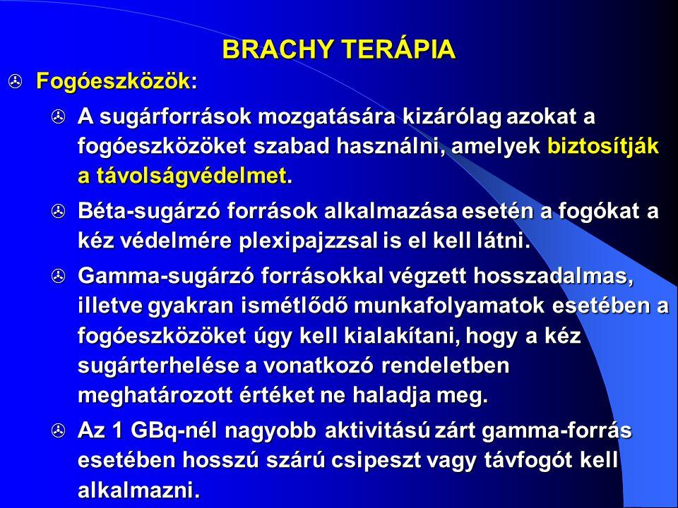 BRACHY TERÁPIA Fogóeszközök: