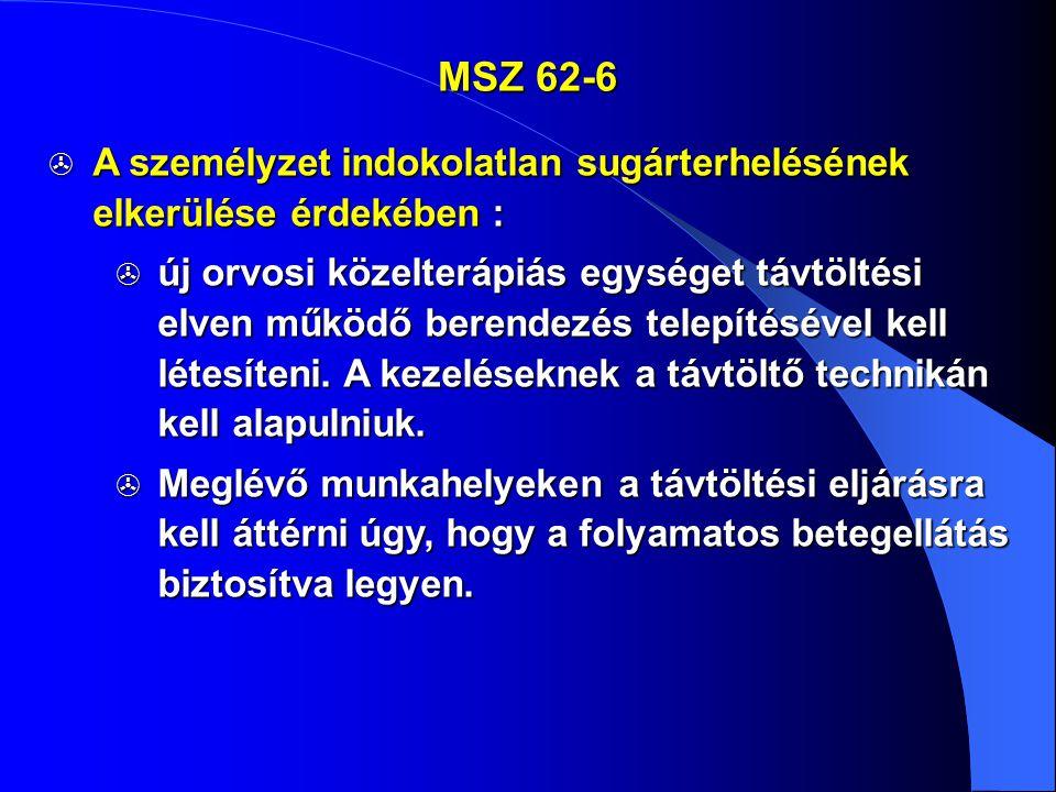 MSZ 62-6 A személyzet indokolatlan sugárterhelésének elkerülése érdekében :